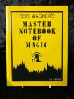 Master Notebook of Magic by Bob Wagner